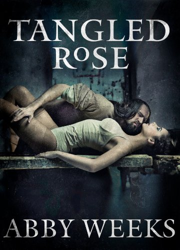 Abby Weeks - Tangled Rose: Motorcycle Dark Romance 1 (The Darkness Trilogy)