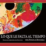 img - for Lo Que Le Falta Al Tiempo book / textbook / text book