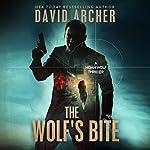 The Wolf's Bite: A Noah Wolf Thriller, Book 5 | David Archer