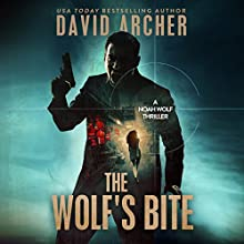 The Wolf's Bite: A Noah Wolf Thriller, Book 5 Audiobook by David Archer Narrated by Adam Verner