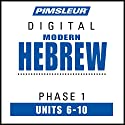 Hebrew Phase 1, Unit 06-10: Learn to Speak and Understand Hebrew with Pimsleur Language Programs Audiobook by  Pimsleur Narrated by  Pimsleur