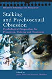 img - for Stalking and Psychosexual Obsession: Psychological Perspectives for Prevention, Policing and Treatment book / textbook / text book