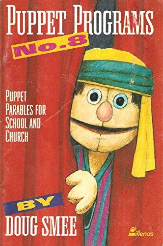 Puppet Programs No. 8: Puppet Parables for School & Church, Doug Smee