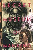 img - for The Secret Museum of Mankind by David Stiffler (1-Aug-1999) Paperback book / textbook / text book