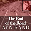 End of the Road (       UNABRIDGED) by Ayn Rand Narrated by Ayn Rand