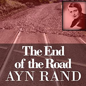 End of the Road | [Ayn Rand]