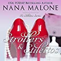 Strollers & Stilettos: In Stilettos, Book 4 Audiobook by Nana Malone Narrated by Traci Odom