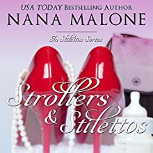 Strollers & Stilettos: In Stilettos, Book 4 (       UNABRIDGED) by Nana Malone Narrated by Traci Odom