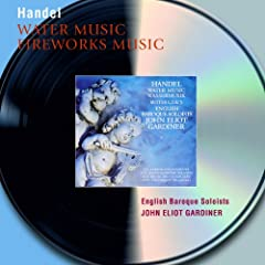 Handel: Water Music Suites; Music for the Royal Fireworks