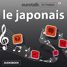 EuroTalk Rhythmes le japonais Discours Auteur(s) :  Eurotalk Ltd Narrateur(s) : Sara Ginac