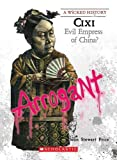 img - for CIXI: Evil Empress of China? (Wicked History (Paperback)) book / textbook / text book