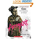 CIXI: Evil Empress of China? (Wicked History)