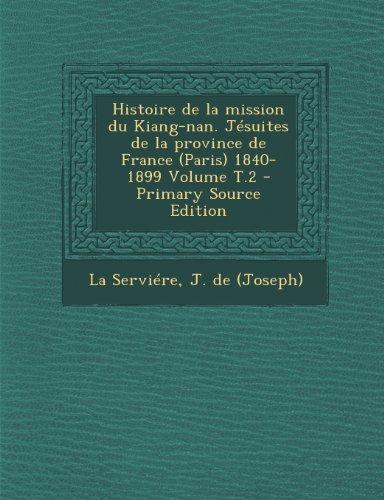 Histoire de la mission du Kiang-nan. Jésuites de la province de France (Paris) 1840-1899 Volume T.2