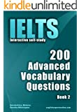 IELTS Interactive self-study: 200 Advanced Vocabulary Questions/ Book 2. A powerful method to learn the vocabulary you need. (English Edition)