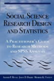 Social Science Research Design and Statistics: A Practitioner's Guide to Research Methods and SPSS Analysis