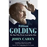 William Golding: The Man who Wrote Lord of the Fliesby John Carey