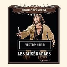 Les Misérables | Livre audio Auteur(s) : Victor Hugo Narrateur(s) : Christopher Cazenove