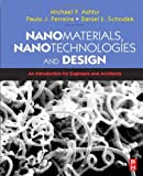 Nanomaterials, Nanotechnologies and Design: An Introduction for Engineers and Architects (0750681497) by Schodek, Daniel L.