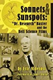 img - for Sonnets & Sunspots: Dr. Research Baxter and the Bell Science Films by Eric Niderost (2014-05-21) book / textbook / text book