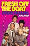 By Eddie Huang Fresh Off the Boat: A Memoir