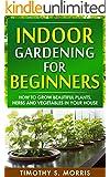 Indoor gardening for beginners how to grow beautiful for Indoor gardening for dummies
