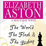 The World, the Flesh & the Bishop: A Mountjoy Novel | Elizabeth Aston