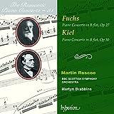 The Romantic Piano Concerto, Vol. 31 - Fuchs: Piano Concerto, Op. 27; Kiel: Piano Concerto, Op. 30
