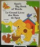 Spot's Big Book of Words - Le Grand Livre des Mots de Spot (English and French Edition) (0399218262) by Hill, Eric