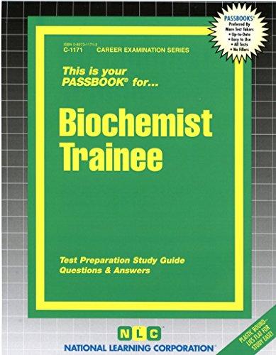 Biochemist Trainee(Passbooks) (Career Examination Ser. : C-1171) PDF