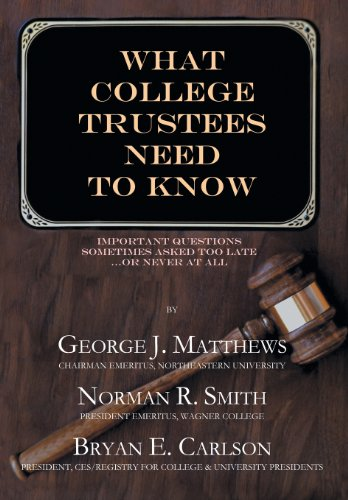 What College Trustees Need to Know: Important Questions Sometimes Asked Too Late...or Never at All