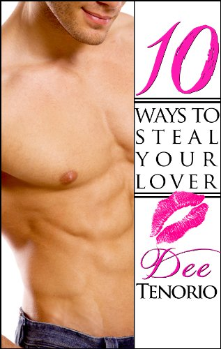10 Ways To Steal Your Lover (Love By Numbers) by Dee Tenorio