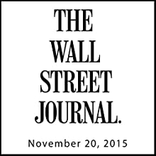 Wall Street Journal Morning Read, November 20, 2015  by  The Wall Street Journal Narrated by  The Wall Street Journal