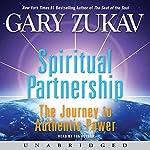 Spiritual Partnership: The Journey to Authentic Power | Gary Zukav