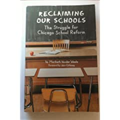 Reclaiming Our Schools: The Struggle for Chicago School Reform (A Campion Book)