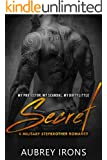 Secret: A Military Stepbrother Romance