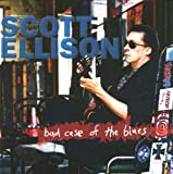 Songtexte von Scott Ellison - Bad Case of the Blues