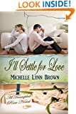 I'll Settle for Love (The Trampled Rose Series Book 3)