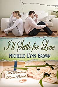 I'll Settle For Love by Michelle Lynn Brown ebook deal