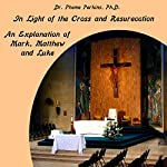 In Light of the Cross and Resurrection: An Explanation of Mark, Matthew and Luke | Pheme Perkins