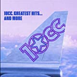 Greatest Hits..........And More By 10cc (2007-06-04)