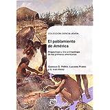 El Poblamiento De América. Arqueología Y Bio-Antropología De Los Primeros Americanos