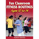 Fun classroom fitness routines ages 10 to 14 /
