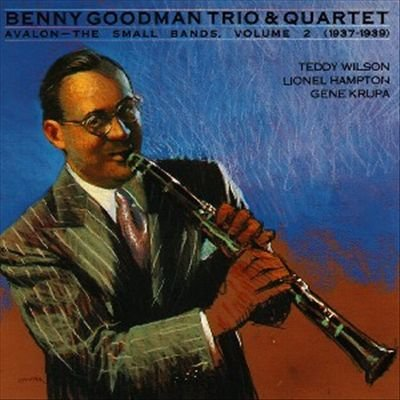 Benny Goodman - Avalon: The Small Bands (1937-1939) - Zortam Music