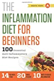 Search : The Inflammation Diet for Beginners: 100 Essential Anti-Inflammatory Diet Recipes