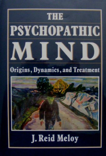 The Psychopathic Process: Origins, Dynamics and Treatment