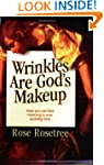 Wrinkles Are God's Makeup: How You Ca...