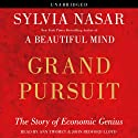 Grand Pursuit: The Story of Economic Genius (       UNABRIDGED) by Sylvia Nasar Narrated by John Bedford Lloyd, Anne Twomey