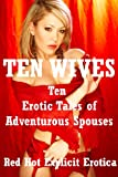 img - for Ten Wives: Ten Erotic Stories of Adventurous Spouses book / textbook / text book