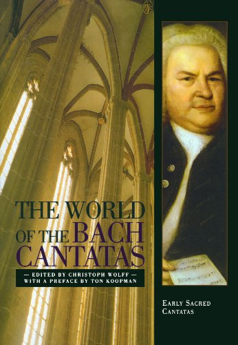 The World of the Bach Cantatas: Early Sacred Cantatas