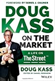 img - for Doug Kass on the Market: A Life on TheStreet book / textbook / text book